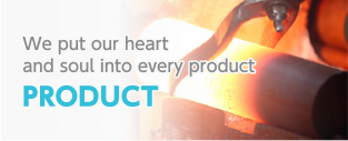 We put our heart and soul into every product PRODUCT